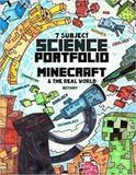 7-Subject Science Portfolio - Minecraft and the Real World Sarah Janisse Brown, Isaac Joshua Brown, The Thinking Tree, LLC